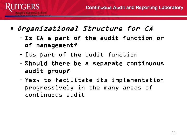 Continuous Audit and Reporting Laboratory • Organizational Structure for CA – Is CA a