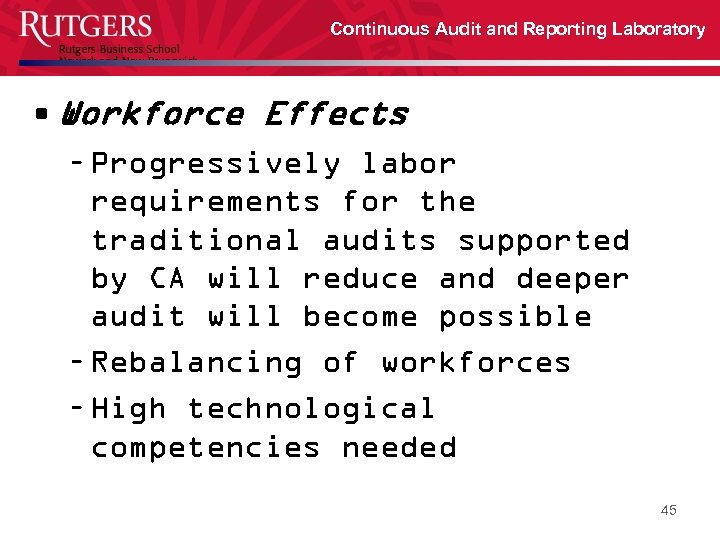 Continuous Audit and Reporting Laboratory • Workforce Effects – Progressively labor requirements for the