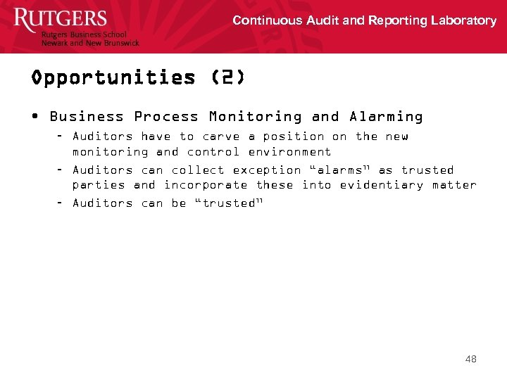 Continuous Audit and Reporting Laboratory Opportunities (2) • Business Process Monitoring and Alarming –
