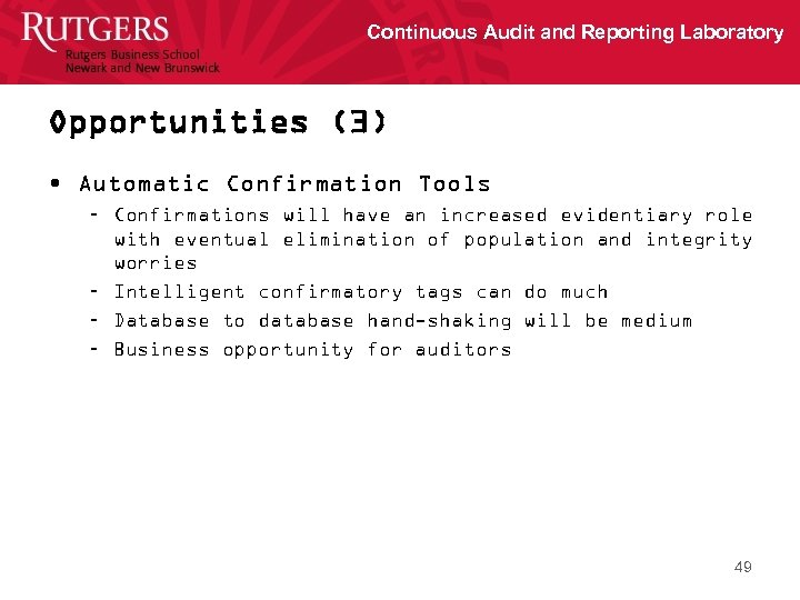 Continuous Audit and Reporting Laboratory Opportunities (3) • Automatic Confirmation Tools – Confirmations will