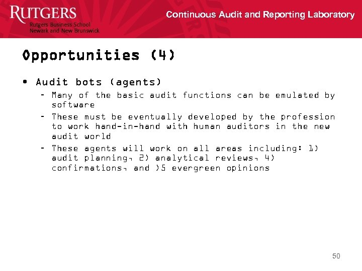 Continuous Audit and Reporting Laboratory Opportunities (4) • Audit bots (agents) – Many of