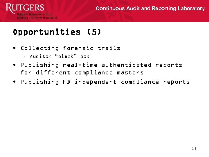 """Continuous Audit and Reporting Laboratory Opportunities (5) • Collecting forensic trails – Auditor """"black"""""""