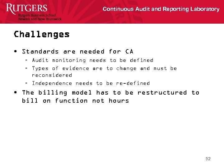Continuous Audit and Reporting Laboratory Challenges • Standards are needed for CA – Audit
