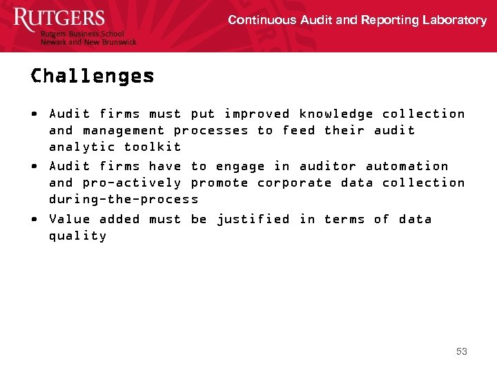 Continuous Audit and Reporting Laboratory Challenges • Audit firms must put improved knowledge collection