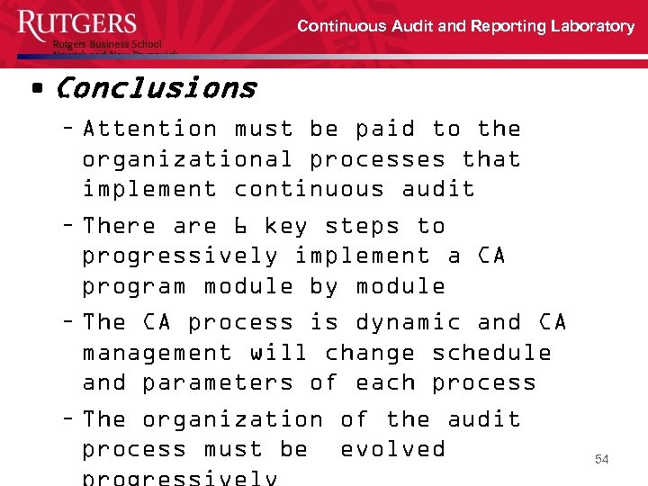 Continuous Audit and Reporting Laboratory • Conclusions – Attention must be paid to the