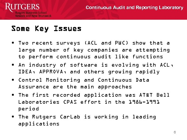 Continuous Audit and Reporting Laboratory Some Key Issues • Two recent surveys (ACL and