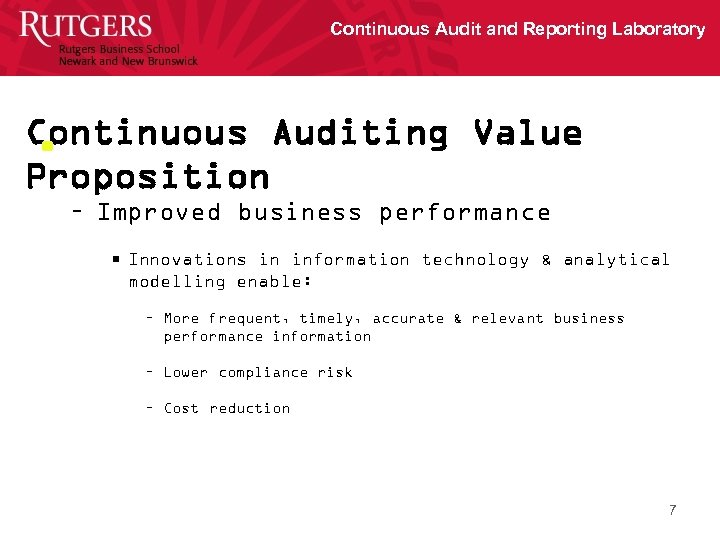 Continuous Audit and Reporting Laboratory Continuous Auditing Value • Proposition – Improved business performance
