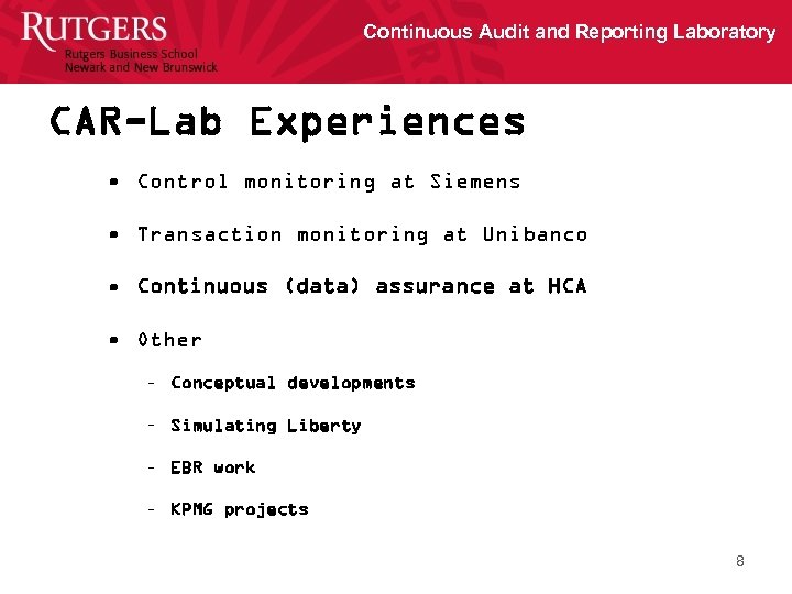 Continuous Audit and Reporting Laboratory CAR-Lab Experiences • Control monitoring at Siemens • Transaction