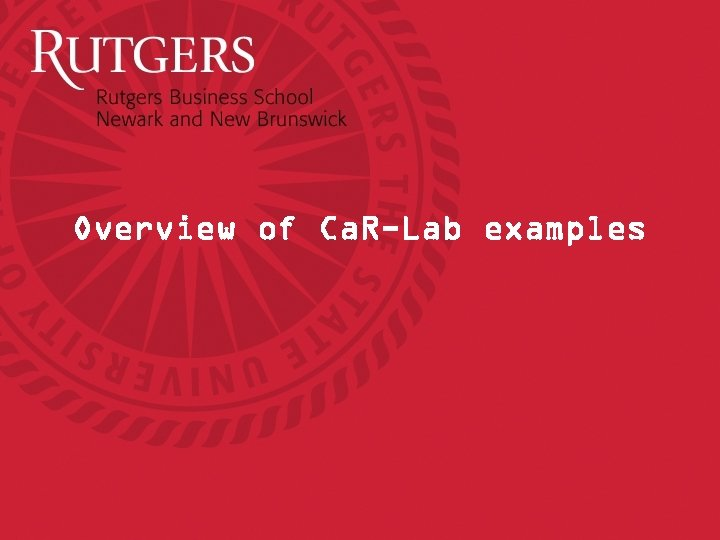 Overview of Ca. R-Lab examples