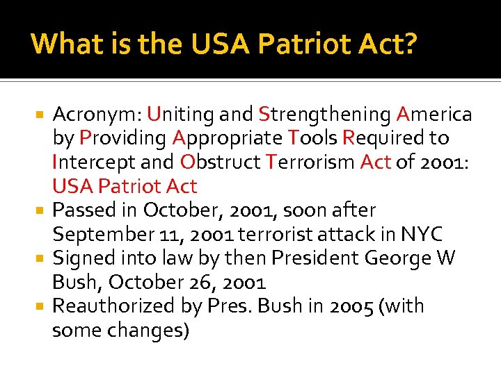 What is the USA Patriot Act? Acronym: Uniting and Strengthening America by Providing Appropriate