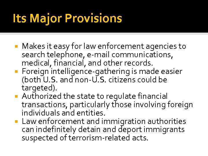 Its Major Provisions Makes it easy for law enforcement agencies to search telephone, e-mail