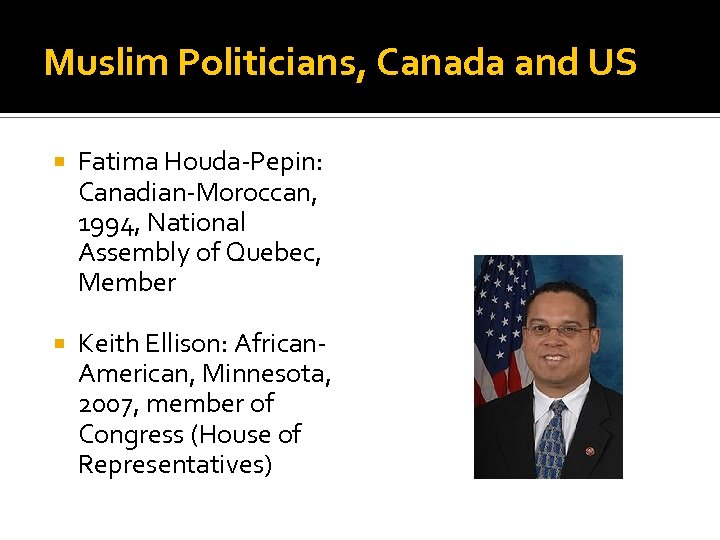 Muslim Politicians, Canada and US Fatima Houda-Pepin: Canadian-Moroccan, 1994, National Assembly of Quebec, Member