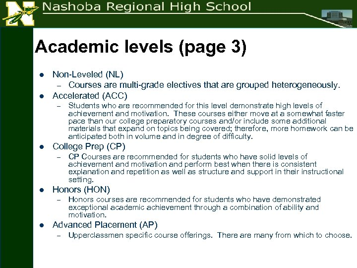 Academic levels (page 3) l l Non-Leveled (NL) – Courses are multi-grade electives that