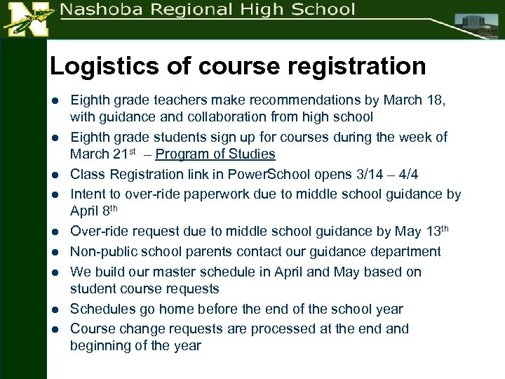 Logistics of course registration l l l l l Eighth grade teachers make recommendations