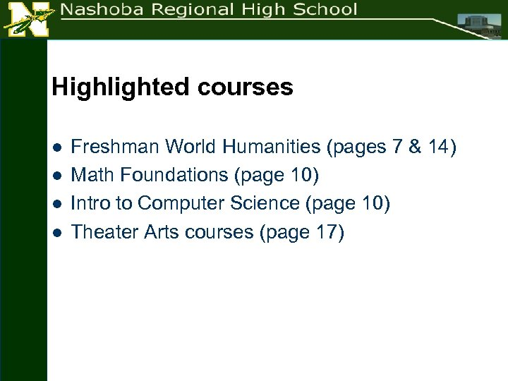 Highlighted courses l l Freshman World Humanities (pages 7 & 14) Math Foundations (page