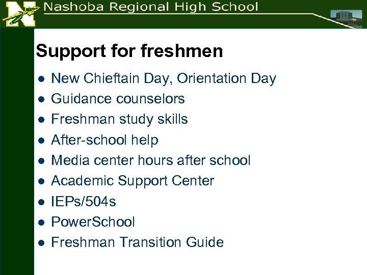 Support for freshmen l l l l l New Chieftain Day, Orientation Day Guidance