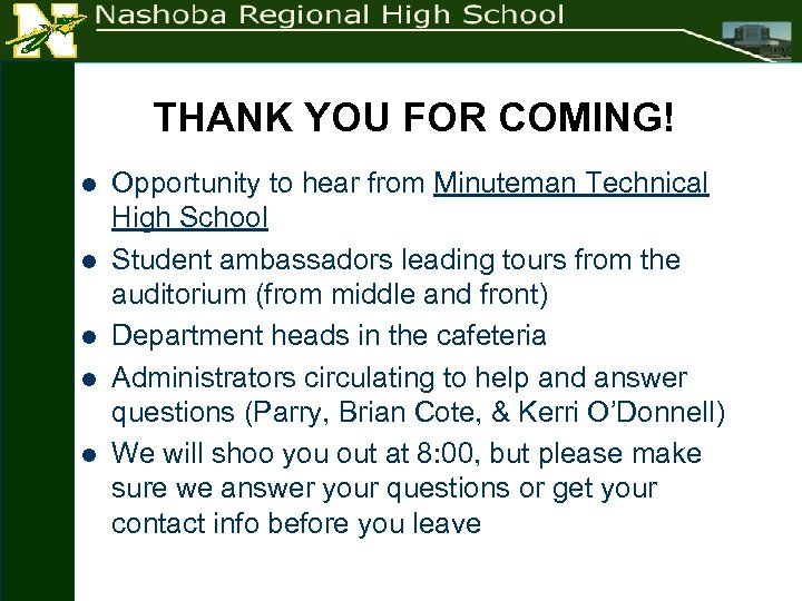 THANK YOU FOR COMING! l l l Opportunity to hear from Minuteman Technical High