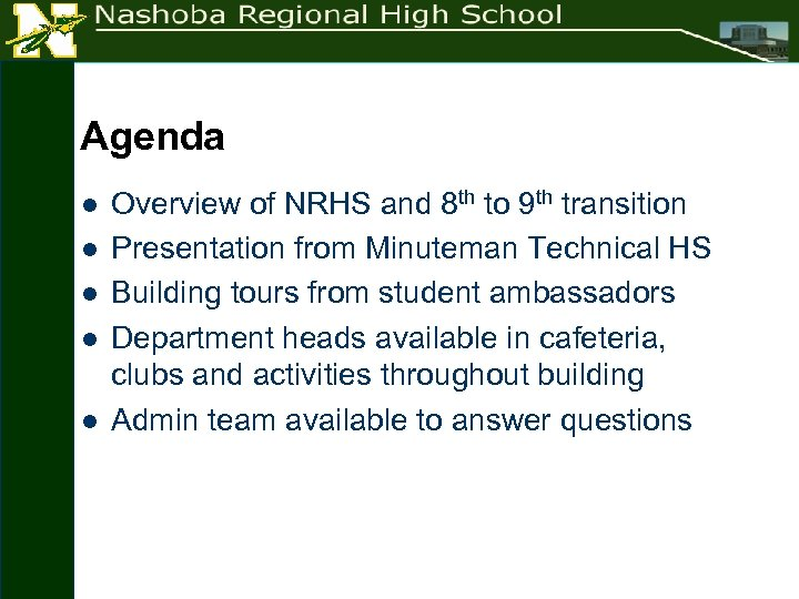 Agenda l l l Overview of NRHS and 8 th to 9 th transition