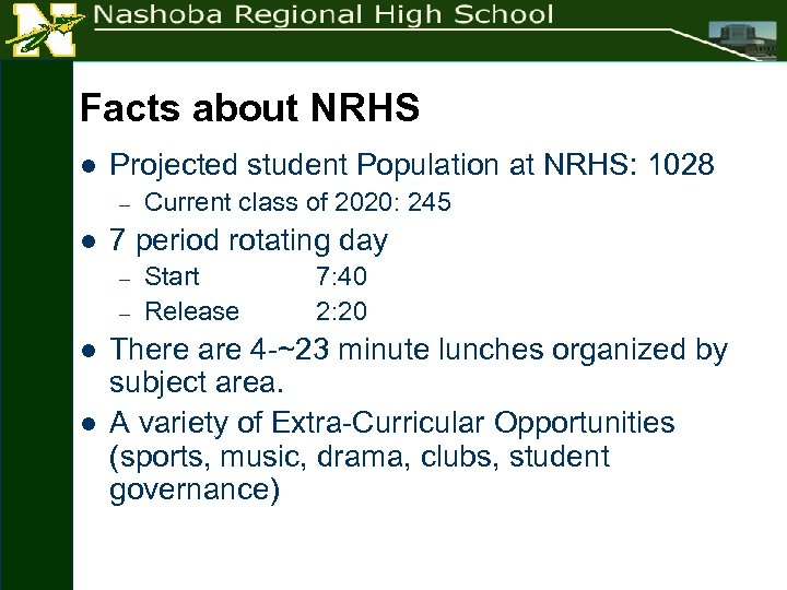 Facts about NRHS l Projected student Population at NRHS: 1028 – l 7 period