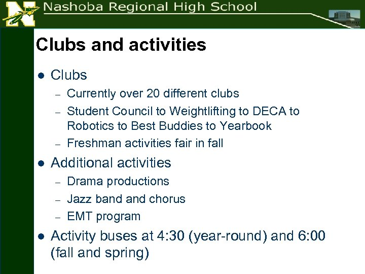 Clubs and activities l Clubs – – – l Additional activities – – –