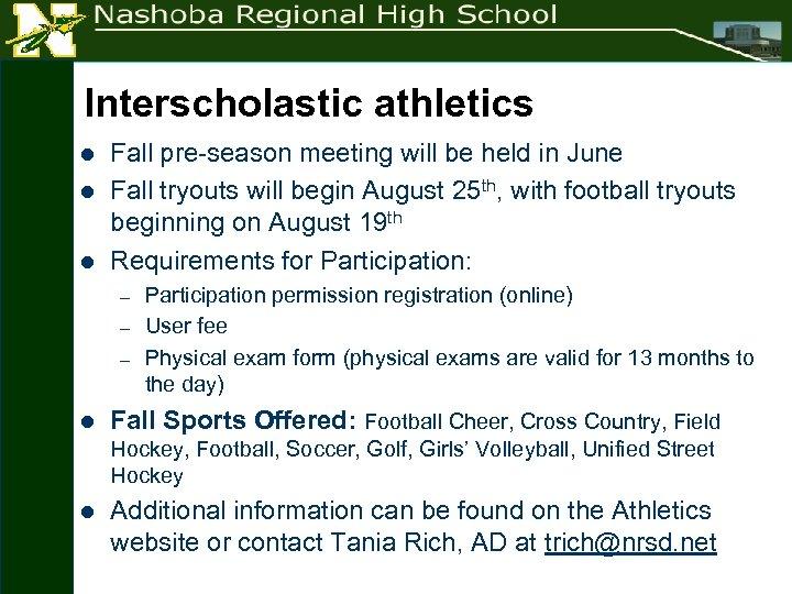 Interscholastic athletics l l l Fall pre-season meeting will be held in June Fall