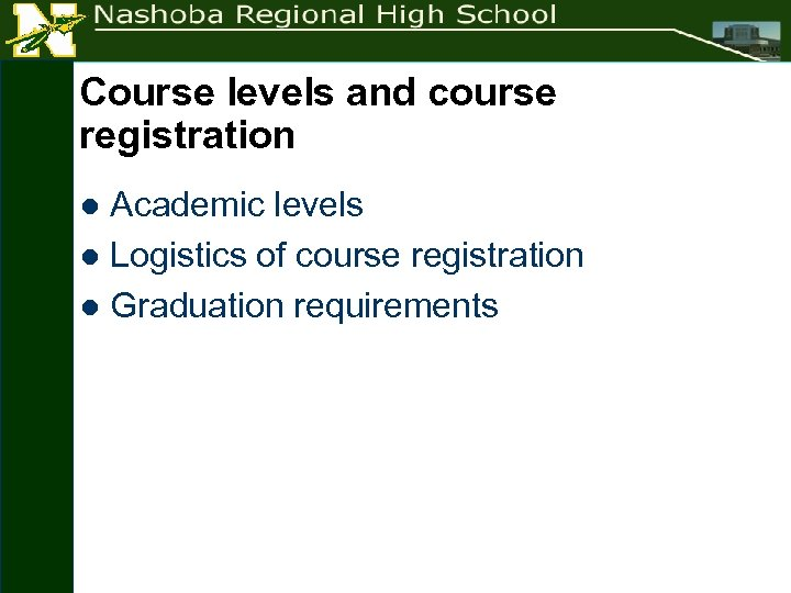 Course levels and course registration Academic levels l Logistics of course registration l Graduation