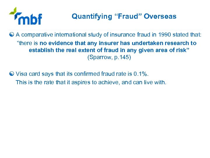 """Quantifying """"Fraud"""" Overseas [ A comparative international study of insurance fraud in 1990 stated"""