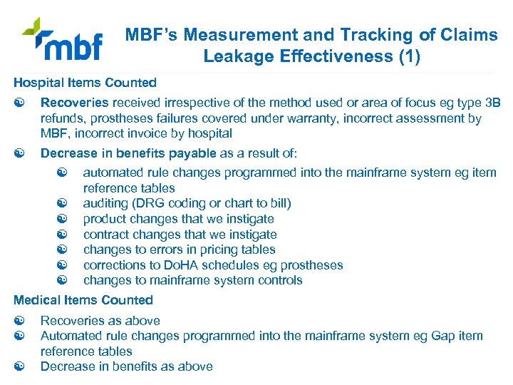 MBF's Measurement and Tracking of Claims Leakage Effectiveness (1) Hospital Items Counted [ Recoveries