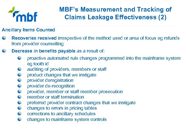 MBF's Measurement and Tracking of Claims Leakage Effectiveness (2) Ancillary Items Counted [ Recoveries