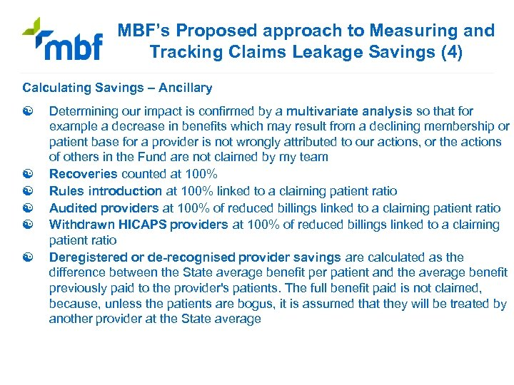 MBF's Proposed approach to Measuring and Tracking Claims Leakage Savings (4) Calculating Savings –