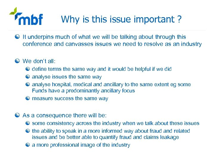 Why is this issue important ? [ It underpins much of what we will