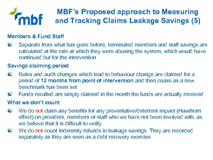 MBF's Proposed approach to Measuring and Tracking Claims Leakage Savings (5) Members & Fund