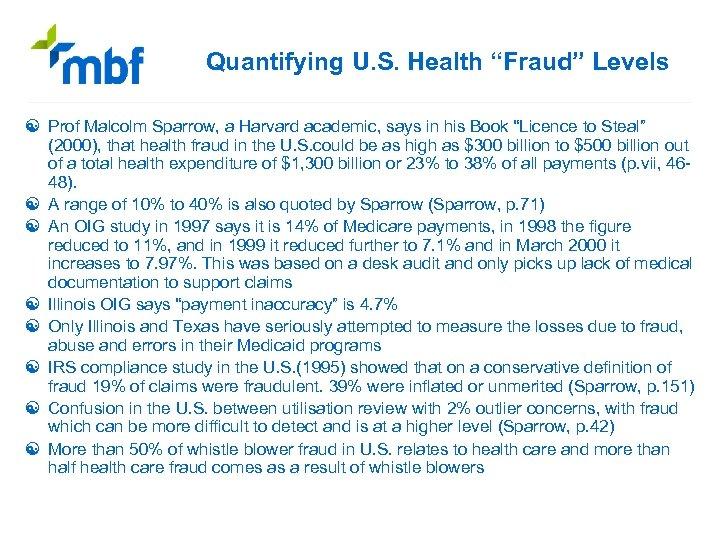 "Quantifying U. S. Health ""Fraud"" Levels [ Prof Malcolm Sparrow, a Harvard academic, says"
