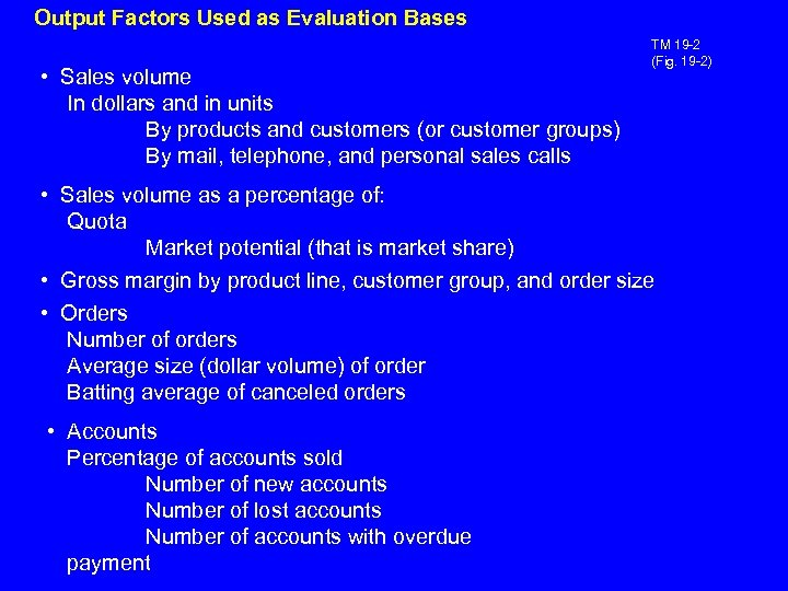 Output Factors Used as Evaluation Bases • Sales volume In dollars and in units