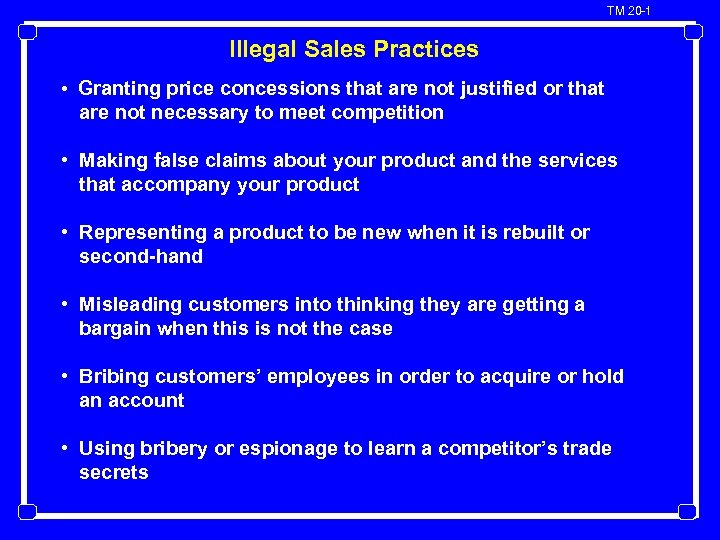 TM 20 -1 Illegal Sales Practices • Granting price concessions that are not justified