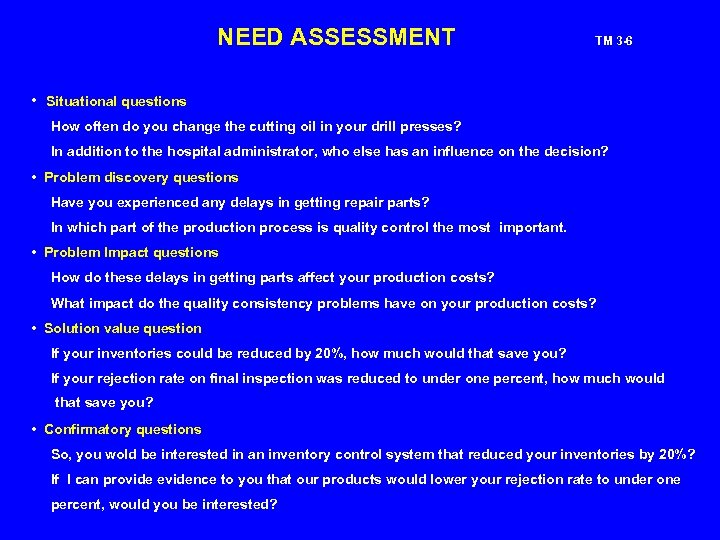 NEED ASSESSMENT TM 3 -6 • Situational questions How often do you change the