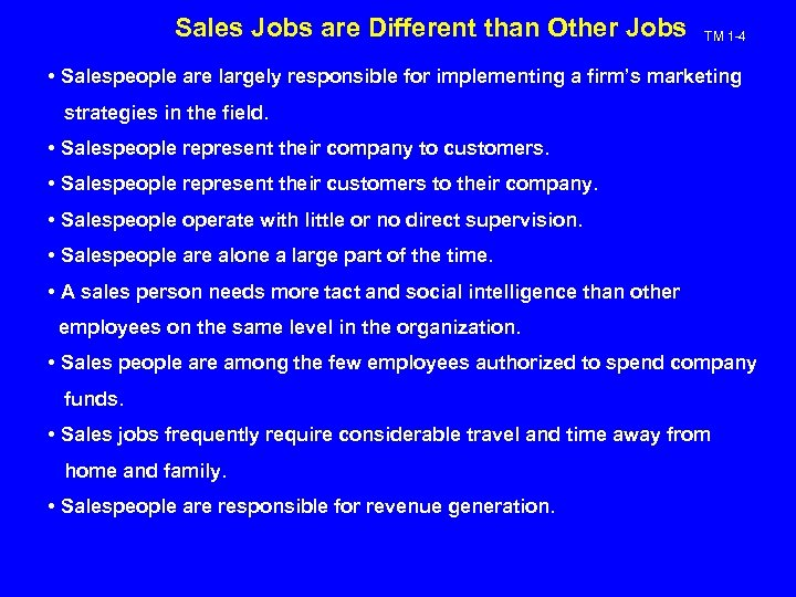 Sales Jobs are Different than Other Jobs TM 1 -4 • Salespeople are largely