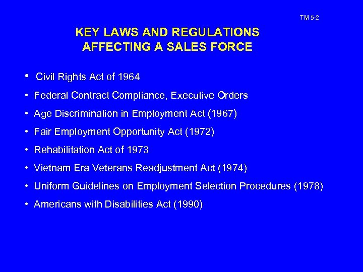 TM 5 -2 KEY LAWS AND REGULATIONS AFFECTING A SALES FORCE • Civil Rights