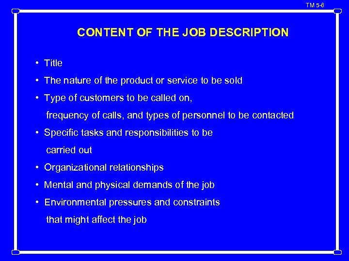 TM 5 -6 CONTENT OF THE JOB DESCRIPTION • Title • The nature of
