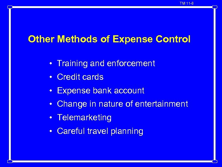 TM 11 -6 Other Methods of Expense Control • Training and enforcement • Credit