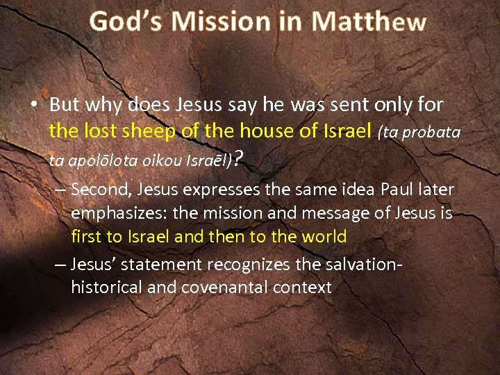 God's Mission in Matthew • But why does Jesus say he was sent only