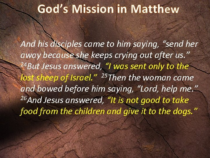 "God's Mission in Matthew And his disciples came to him saying, ""send her away"