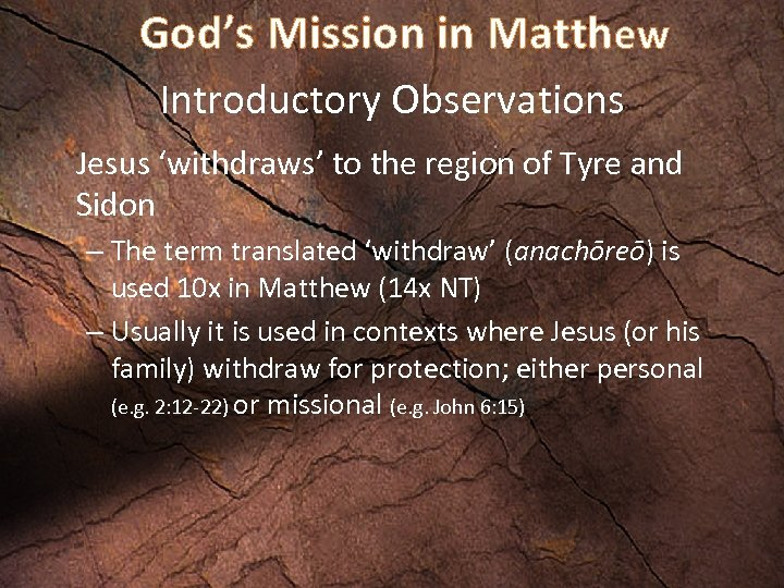 God's Mission in Matthew Introductory Observations Jesus 'withdraws' to the region of Tyre and