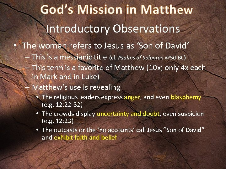 God's Mission in Matthew Introductory Observations • The woman refers to Jesus as 'Son