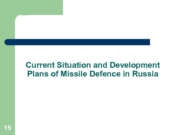 Current Situation and Development Plans of Missile Defence in Russia 15