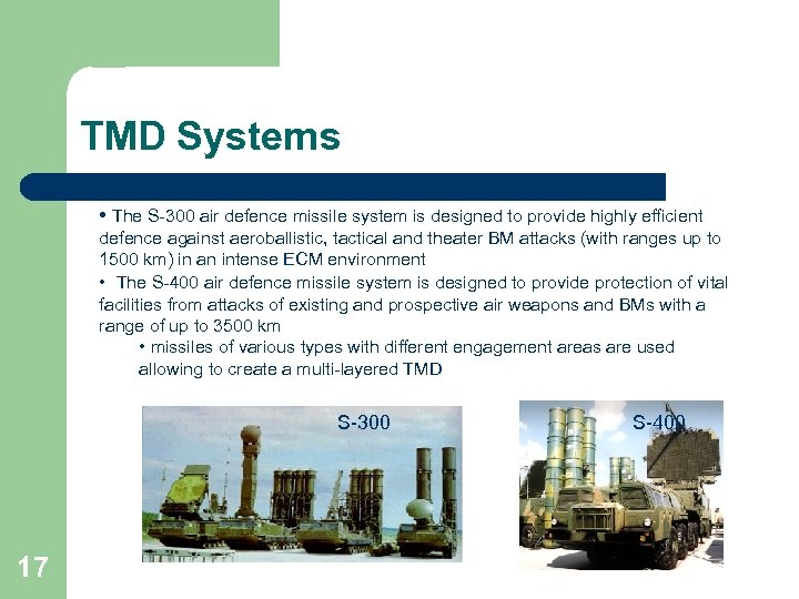 TMD Systems • The S-300 air defence missile system is designed to provide highly