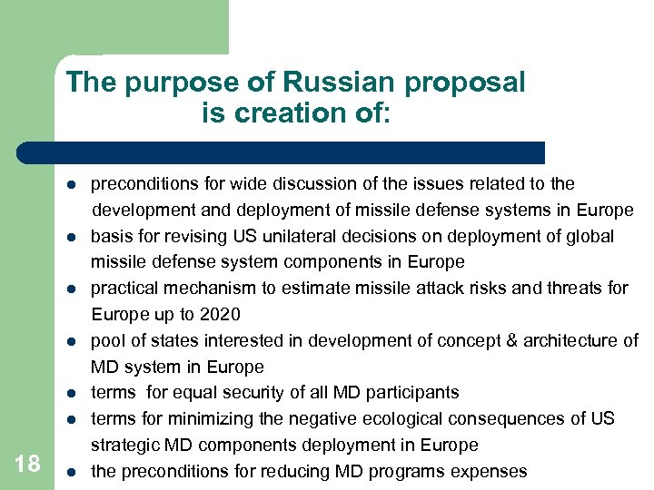 The purpose of Russian proposal is creation of: l l l 18 l preconditions