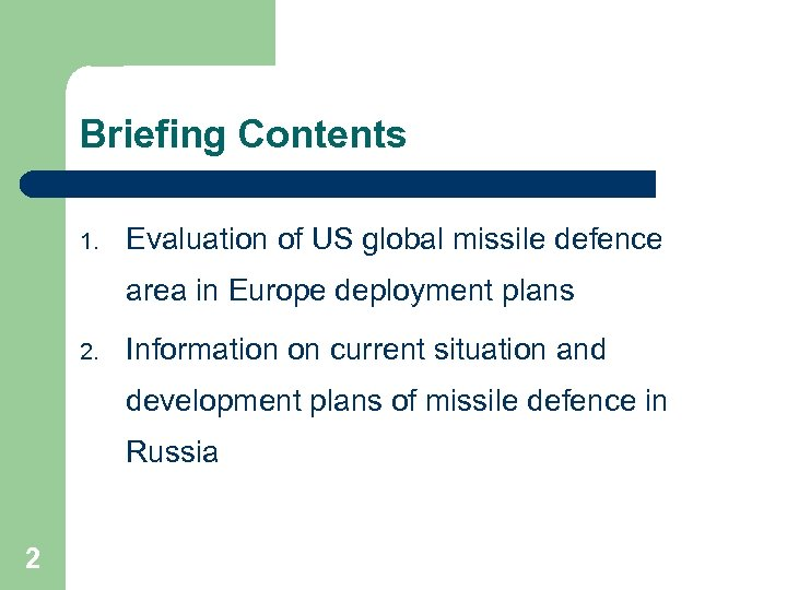 Briefing Contents 1. Evaluation of US global missile defence area in Europe deployment plans