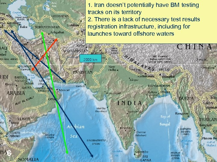 1. Iran doesn't potentially have BM testing tracks on its territory 2. There is