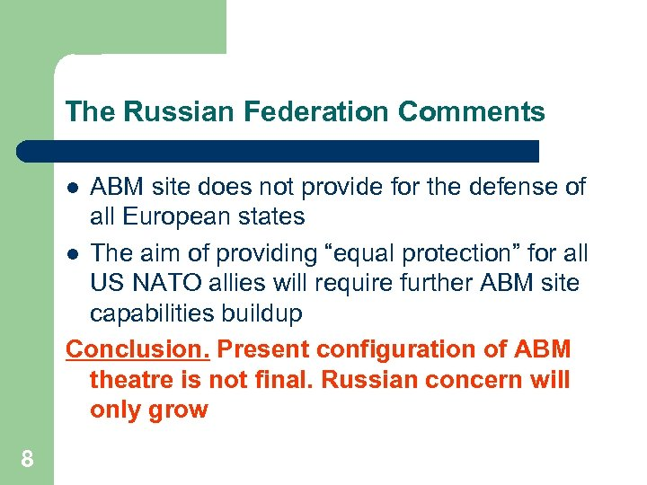 The Russian Federation Comments ABM site does not provide for the defense of all